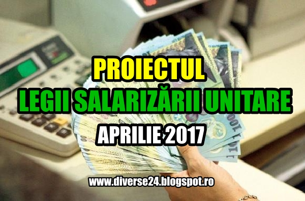 Proiectul legii salarizarii unitare din 2017