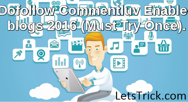 list-Dofollow-commentluv-enabled-blogs-2017