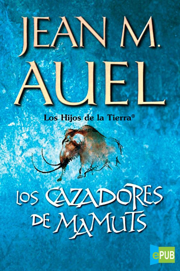 Los cazadores de mamuts – Jean M. Auel [MultiFormato]