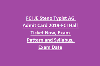 FCI JE Steno Typist AG Admit Card 2019-FCI Hall Ticket Now, Exam Pattern and Syllabus, Exam Date