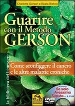 Guarire con il metodo Gerson - Charlotte Gerson, Beata Bishop (salute)