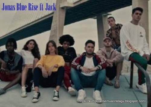 Jonas Blue Rise ft Jack
