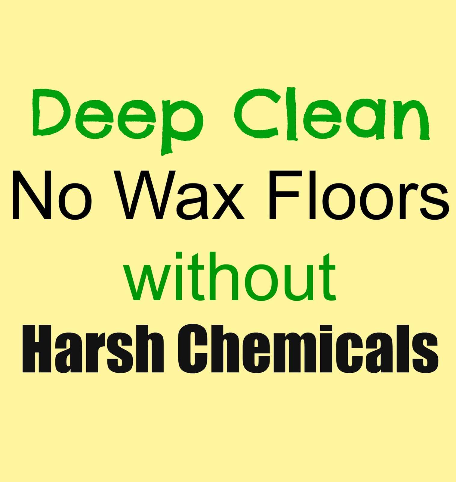 Deep Cleaning No-Wax Floors Without Harsh Chemicals