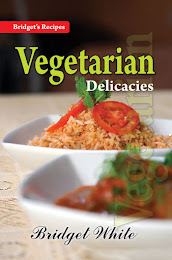 Bridget's Recipes - VEGETARIAN DELICACIES