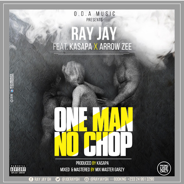 RAY JAY OUT WITH ANOTHER STREET BANGER - One Man No Chop featuring Arrow Zee X Kasapa