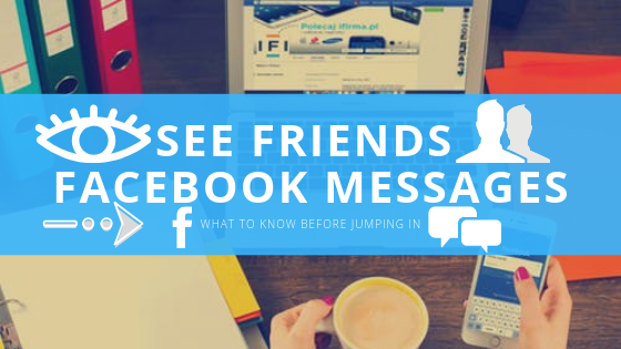 How to See Your Friends Messages On Facebook<br/>