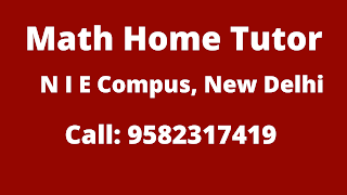 Best Maths Tutors for Home Tuition in NIE, Delhi. Call:9582317419