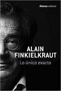 Lo único exacto- Alain Finkielkraut