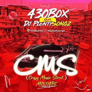MIXTAPE: 430Box Ft Dj PlentySongz - Crazy Music Street