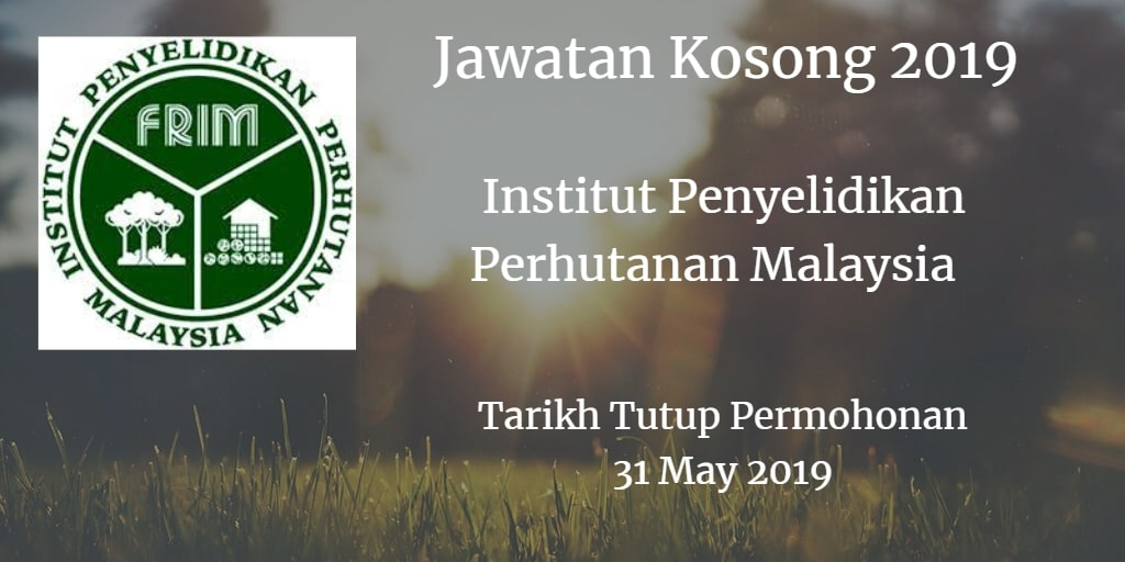 Jawatan Kosong FRIM 31 May 2019