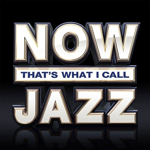 NOW That's What I Call Jazz (3CD) (2018)