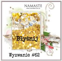 http://swiatnamaste.blogspot.com/2016/11/wyzwanie-62-bysnij.html