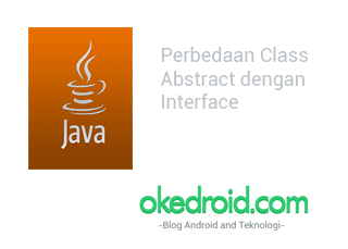 Mengenal Perbedaan class Abstract dengan Interface Java