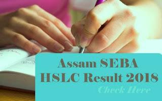 Assam HSLC 2018 Result, Assam Class 10th Result 2018, Assam SSLC Results 2018