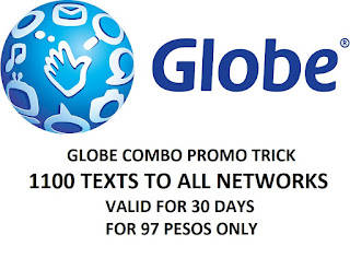 Globe Combo Promo Trick : 1100 Texts to All Networks for 30 Days, 97 Pesos Only