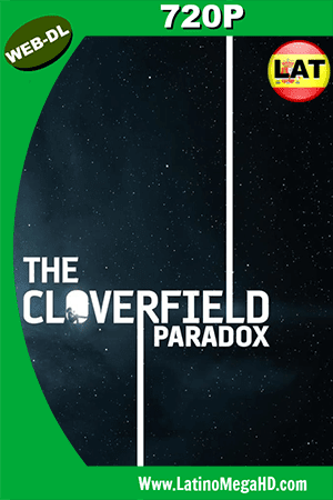The Cloverfield Paradox (2018) Latino HD Web-Dl 720p ()