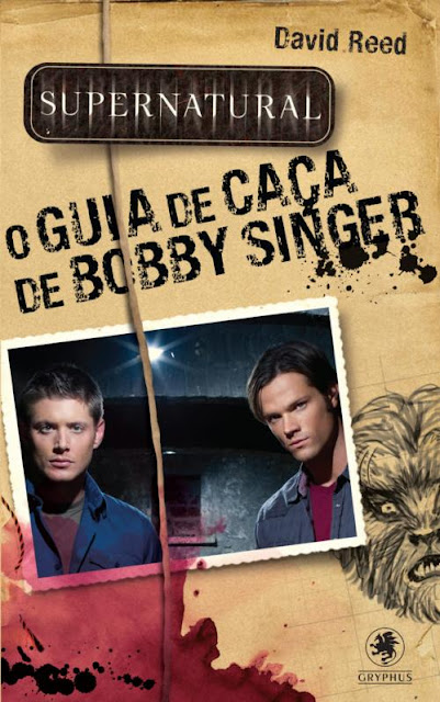 """News: """"O Guia de Caça de Bobby Singer"""", de David Reed no Brasil 6"""