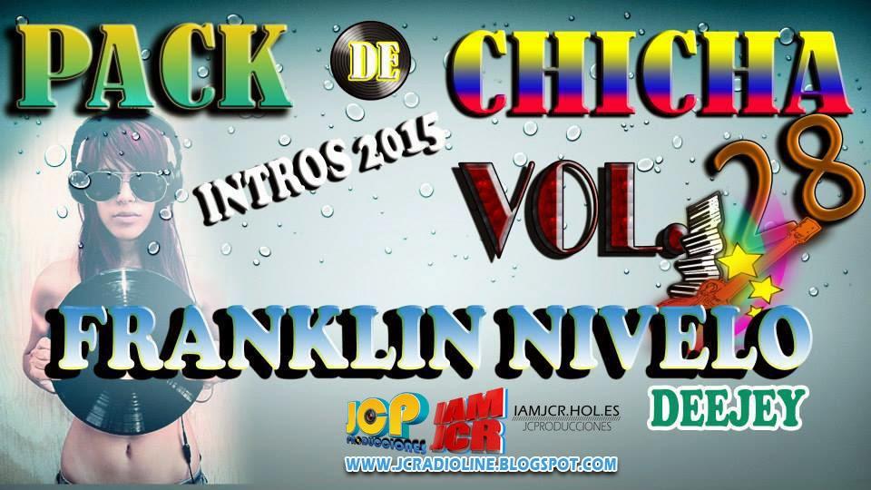 DESCARGA Y COMPARTE PACK DE CHICHA VOL - 28 FRANKLIN NIVELO