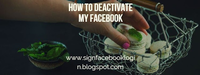 How To Deactivate My Facebook