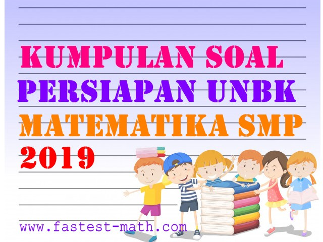 Prediksi Unbk Matematika Smp 2020 Full Pembahasan Cara Cepat Fastest Math
