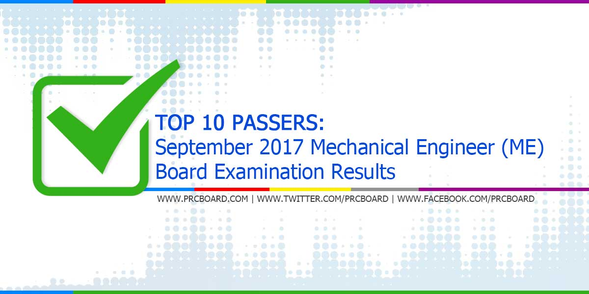 TOP 10 PASSERS: September 2017 Mechanical Engineer (ME ...