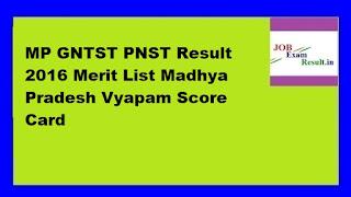 MP GNTST PNST Result 2016 Merit List Madhya Pradesh Vyapam Score Card