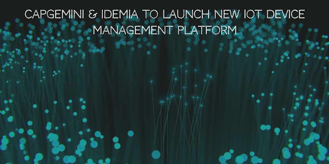 Capgemini & IDEMIA to launch new IoT Device Management platform