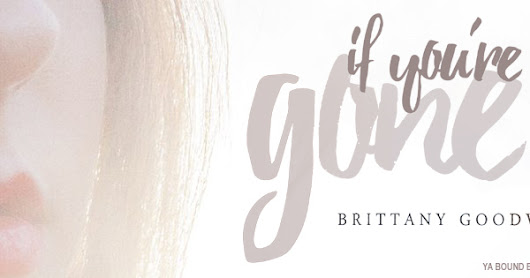 Blog Tour | If You're Gone by Brittany Goodwin