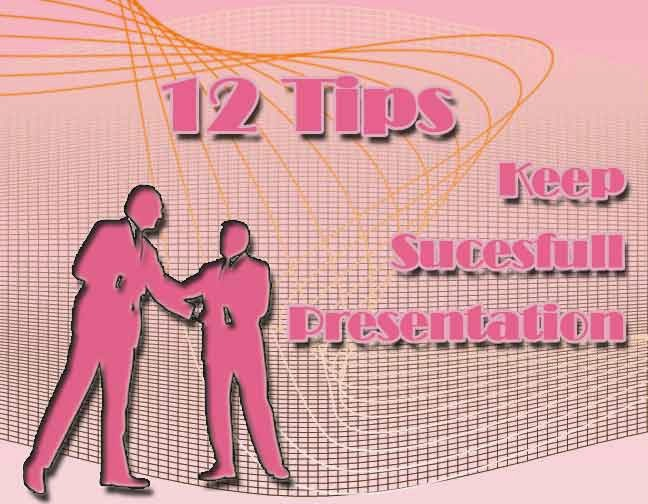 12 Tips: Keep Successful Presentations
