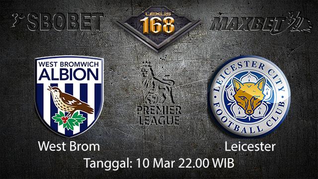 BOLA88 - PREDIKSI TARUHAN BOLA WEST BROM VS LEICESTER 10 MARET 2018 ( ENGLISH PREMIER LEAGUE )
