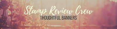 http://stampreviewcrew.blogspot.com/2017/05/thoughtful-banners.html