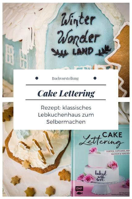 {Buchwerbung} einfaches Lebkuchenhaus zum selber backen mit Anleitung. Schnell, einfach und leicht. Aus dem Backbuch Cake Lettering. #buchvorstellung #lebkuchenhaus #backen #zuckerguss #verzieren #dekorieren - Foodblog Topfgartenwelt