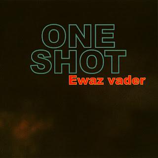 One Shot - 2006 - Ewaz Vader
