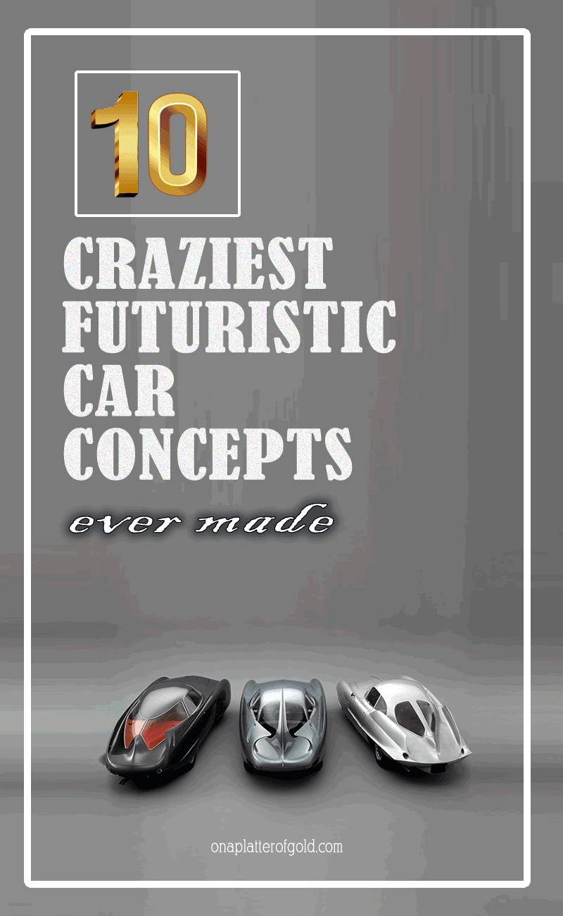 Top 10 Craziest Futuristic Car Concepts Ever Made....You Won't Believe It!!!