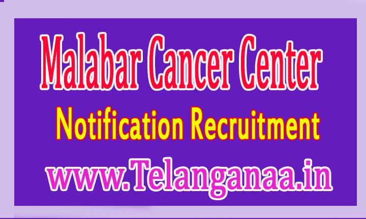 Malabar Cancer Center MCC Recruitment Notification 2016