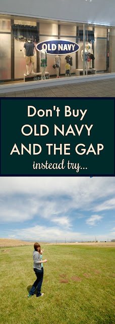 don't buy old navy and the gap clothes, Instead try...
