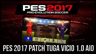 Patch Tuga Vicio 1.0 AIO PES 2017 Terbaru