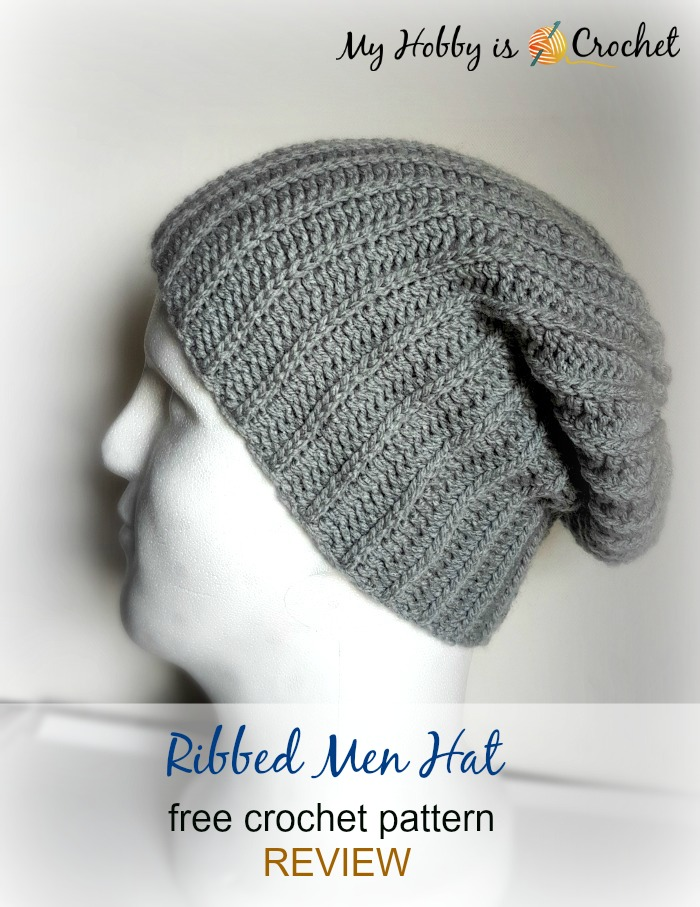 My Hobby Is Crochet: Ribbed Men Hat - Free Crochet Pattern REVIEW