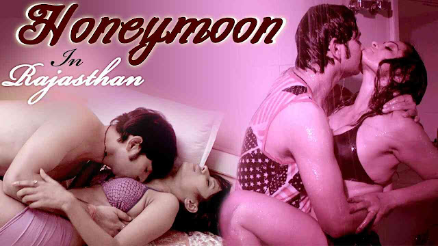 Honeymoon In Rajasthan (2017) Hindi Hot Movie Full WEBRip