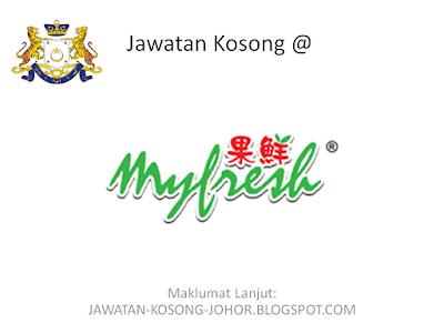 Jawatan Kosong Di Myfresh Manufacturing Sdn Bhd