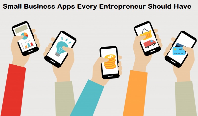 Small Business Apps Every Entrepreneur Should Have