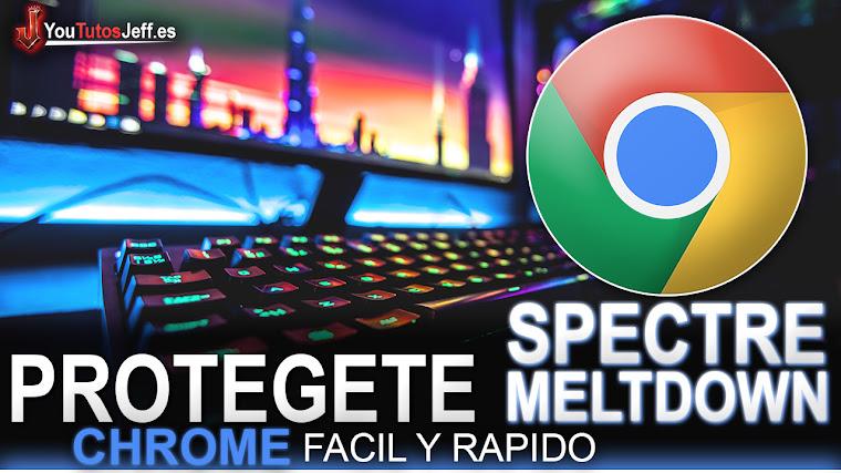 Como Protegerse de Meltdown y Spectre en Chrome - Fácil