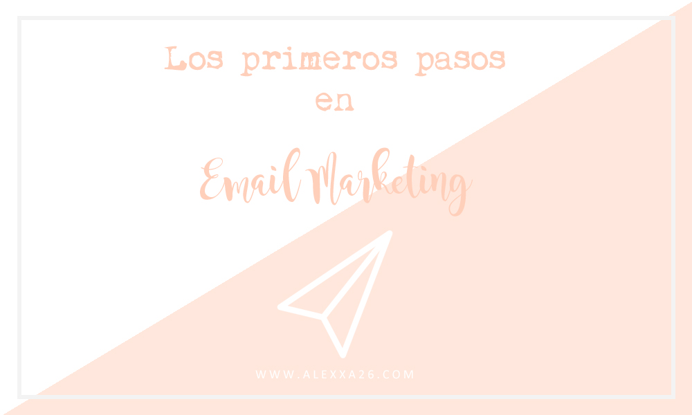 Los primeros pasos en el Email Marketing