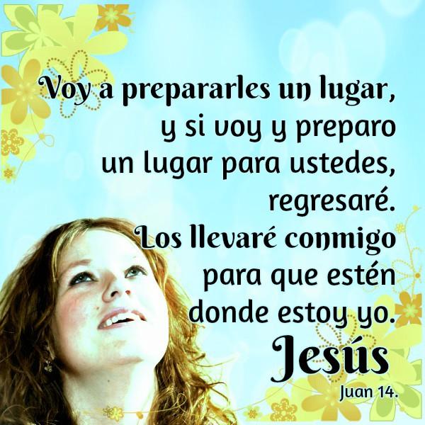 Promesa cristiana de ir al cielo con Jesús, segunda venida de Jesús, Dios me prepara casa en el cielo, promesa de vida eterna con Jesús, imágenes con promesas del cielo, Juan 14. Frases cristianas.