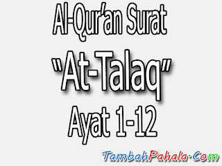 Bacaan Surat At-Talaq, Al-Qur'an Surat At-Talaq, terjemahan Surat At-Talaq, arti Surat At-Talaq, Latin Surat At-Talaq, Arab Surat At-Talaq, Surat At-Talaq