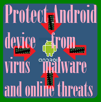 Protect Android device from virus malware online threats