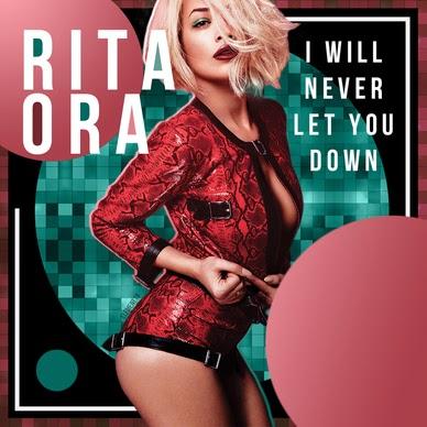 i will never let you down rita ora lyrics - photo #26