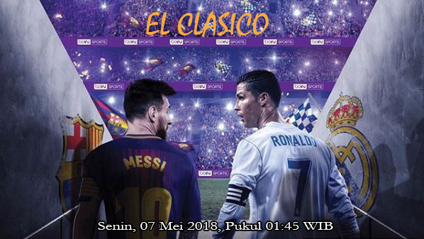 Prediksi Skor Barcelona vs Real Madrid 07 Mei 2018