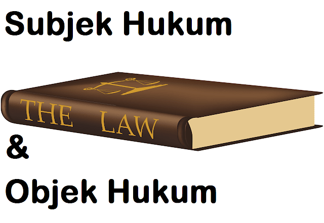 Subjek Hukum dan Objek Hukum
