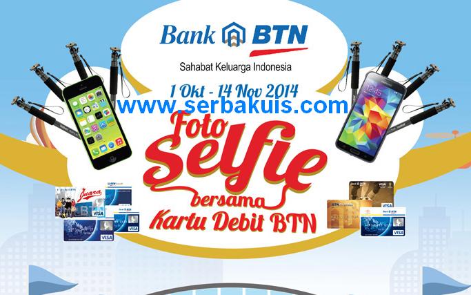 Selfie Bersama Kartu Debit BTN Berhadiah iPhone 5c & SAMSUNG Galaxy S5